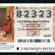 Lotería Nacional: LOTERIA NACIONAL DE NAVIDAD Nº82323 DEL 22 DE DICIEMBRE DE 2007 SIN CIRCULAR MAS EN MI TIENDA . Lote 35508507