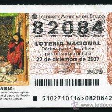 Lotería Nacional: LOTERIA NACIONAL DE NAVIDAD Nº82084 DEL 22 DE DICIEMBRE DE 2007 SIN CIRCULAR MAS EN MI TIENDA . Lote 35508518