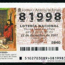 Lotería Nacional: LOTERIA NACIONAL DE NAVIDAD Nº81998 DEL 22 DE DICIEMBRE DE 2007 SC- MAS EN MI TIENDA . Lote 35508526