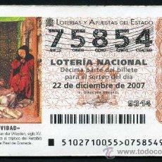 Lotería Nacional: LOTERIA NACIONAL DE NAVIDAD Nº75854 DEL 22 DE DICIEMBRE DE 2007 SIN CIRCULAR MAS EN MI TIENDA . Lote 35508575