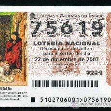 Lotería Nacional: LOTERIA NACIONAL DE NAVIDAD Nº75619 DEL 22 DE DICIEMBRE DE 2007 SIN CIRCULAR MAS EN MI TIENDA . Lote 35508584