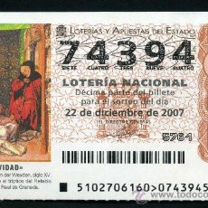 Lotería Nacional: LOTERIA NACIONAL DE NAVIDAD Nº74394 DEL 22 DE DICIEMBRE DE 2007 SIN CIRCULAR MAS EN MI TIENDA . Lote 35508613