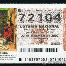 Lotería Nacional: LOTERIA NACIONAL DE NAVIDAD Nº72104 DEL 22 DE DICIEMBRE DE 2007 SIN CIRCULAR MAS EN MI TIENDA . Lote 35508634
