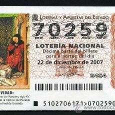 Lotería Nacional: LOTERIA NACIONAL DE NAVIDAD Nº70259 DEL 22 DE DICIEMBRE DE 2007 SIN CIRCULAR MAS EN MI TIENDA . Lote 35508647