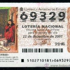 Lotería Nacional: LOTERIA NACIONAL DE NAVIDAD Nº69329 DEL 22 DE DICIEMBRE DE 2007 SIN CIRCULAR MAS EN MI TIENDA . Lote 35508657
