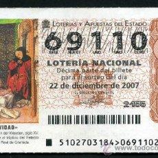 Lotería Nacional: LOTERIA NACIONAL DE NAVIDAD Nº69110 DEL 22 DE DICIEMBRE DE 2007 SIN CIRCULAR MAS EN MI TIENDA . Lote 35508658