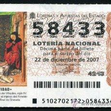 Lotería Nacional: LOTERIA NACIONAL DE NAVIDAD Nº58433 DEL 22 DE DICIEMBRE DE 2007 SIN CIRCULAR MAS EN MI TIENDA . Lote 35508668