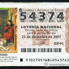 Lotería Nacional: LOTERIA NACIONAL DE NAVIDAD Nº54374 DEL 22 DE DICIEMBRE DE 2007 SIN CIRCULAR MAS EN MI TIENDA . Lote 35508683