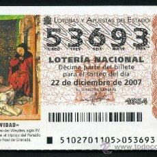 Lotería Nacional: LOTERIA NACIONAL DE NAVIDAD Nº53693 DEL 22 DE DICIEMBRE DE 2007 SIN CIRCULAR MAS EN MI TIENDA . Lote 35508688