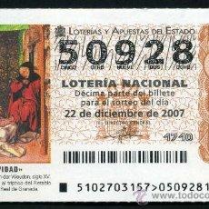 Lotería Nacional: LOTERIA NACIONAL DE NAVIDAD Nº50928 DEL 22 DE DICIEMBRE DE 2007 SIN CIRCULAR MAS EN MI TIENDA . Lote 35508697