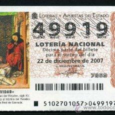 Lotería Nacional: LOTERIA NACIONAL DE NAVIDAD Nº49919 DEL 22 DE DICIEMBRE DE 2007 SIN CIRCULAR MAS EN MI TIENDA . Lote 35520260