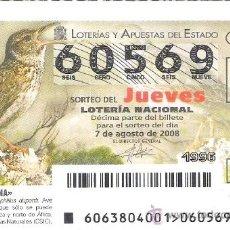 Lotería Nacional: 1 DECIMO LOTERIA DEL JUEVES - 7 AGOSTO 2008 - 63/08 - FAUNA - AVES ( ALONDRA RICOTI ). Lote 37828735