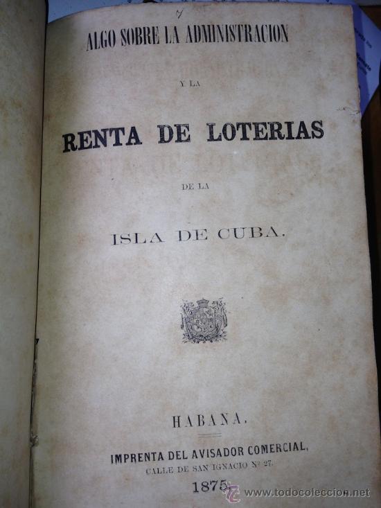 1875.- LOTERIA. ALGO SOBRE LA ADMINISTRACION Y LA RENTA DE LOTERIAS DE LA ISLA DE CUBA. MUY RARO (Coleccionismo - Lotería Nacional)