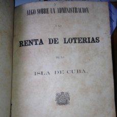 Lotería Nacional: 1875.- LOTERIA. ALGO SOBRE LA ADMINISTRACION Y LA RENTA DE LOTERIAS DE LA ISLA DE CUBA. MUY RARO. Lote 85151439