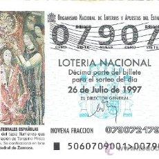 Lotería Nacional: 1 DECIMO LOTERIA DEL SABADO - 26 JULIO 1997 - 60/97 - TARQUINO PRISCO - CATEDRAL DE ZAMORA. Lote 58283223