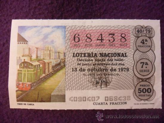 LOTERIA NACIONAL. 13 DE OCTUBRE DE 1979. DECIMO DE 500 PTS. Nº 68438. ILUSTRACION: TREN DE CARGA. (Coleccionismo - Lotería Nacional)