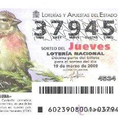 Lotería Nacional: 1 DECIMO DE LOTERIA JUEVES - 19 MARZO 2009 - 23/09 - FAUNA - AVES - PARDILLO COMUN. Lote 39233666