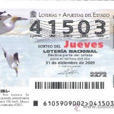 Lotería Nacional: 1 DECIMO LOTERIA DEL JUEVES - 31 DICIEMBRE 2009 -105/09 - FAUNA AVES - ALCATRAZ COMUN. Lote 39241554