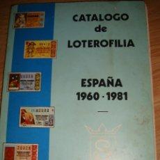 Lotería Nacional: LIBRO CATALOGO LOTEROFILIA 1960 A 1981, COLECCIONISMO DE DECIMOS DE LOTERIA, TODOS LOS DECIMOS . Lote 39769160