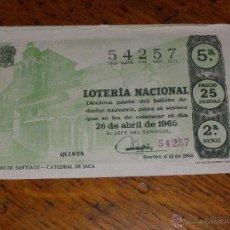 Lotería Nacional: LOTERIA NACIONAL - CAMINO SANTIAGO - C. JACA - SORTEO Nº 12 DE 1965 26 DE ABRIL - 2ª SERIE - 25 PTS. Lote 40796403