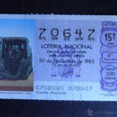 Lotería Nacional: DÉCIMO DE LOTERÍA - 30 DE NOVIEMBRE DE 1985 - SORTEO 47-85 - 15º SERIE - 250 PESETAS -. Lote 41580283