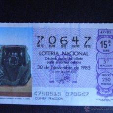 Lotería Nacional: DÉCIMO DE LOTERÍA - 30 DE NOVIEMBRE DE 1985 - SORTEO 47-85 - 15º SERIE - 250 PESETAS - . Lote 41580289