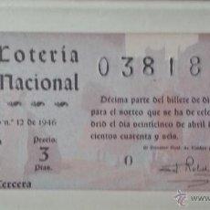Lotería Nacional: BILLETE DE LOTERIA NACIONAL ANTIGUO AÑO 1946. Lote 42404672