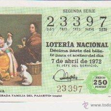Lotería Nacional: BILLETE DECIMO LOTERIA NACIONAL ++ 7 ABRIL 1972 ++ SAGRADA FAMILIA DEL PAJARITO. Lote 43097768