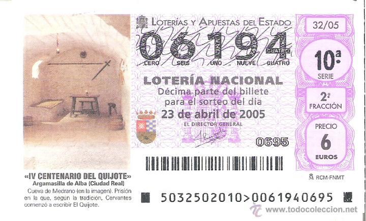 1 DECIMO LOTERIA SABADO - 23 ABRIL 2005 - 32/05 - V CENT QUIJOTE - ARGAMASILLA DE ALBA - CIUDAD REAL (Coleccionismo - Lotería Nacional)