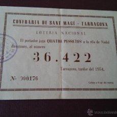 Lotería Nacional: TARRAGONA - PARTICIPACION LOTERIA NAVIDAD AÑO 1954 - EMISOR CONFRARIA DE SANT MAGI - TARRAGONA. Lote 48352694