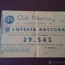 Lotería Nacional: TARRAGONA - PARTICIPACION LOTERIA NAVIDAD AÑO 1954 - CLUB NAUTICO DE TARRAGONA . Lote 48352734