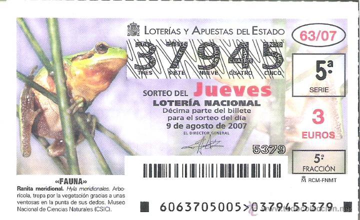 1 DECIMO LOTERIA JUEVES - 9 AGOSTO 2007 - 63/07 - FAUNA - RANAS - RANITA MERIDIONAL (Coleccionismo - Lotería Nacional)