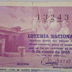 Lotería Nacional: DECIMO LOTERIA NACIONAL Nº 13243 -SORTEO 5 DE ENERO 1965. RUTA DEL QUIJOTE - CASA DE ALONSO QUIJADA. Lote 49891551