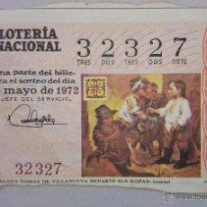 Lotería Nacional: DECIMO LOTERIA NACIONAL Nº 32327- SORTEO 26 DE MAYO 1972. MURILLO SANTO TOMÁS. Lote 49891626
