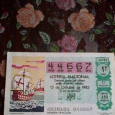Lotería Nacional: DÉCIMO DE LOTERIA NACIONAL 15 DE OCTUBRE 1983. Nº 44667. MOTIVO. CARABELAS ESPAÑOLA. Lote 50629660