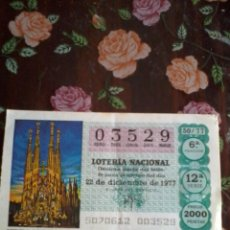 Lotería Nacional: DÉCIMO DE LA LOTERIA NACIONAL 22 DE DICIEMBRE DE 1977 Nº 03529 MOTIVO LA SAGRADA FAMILIA BARCELONA. Lote 50630017
