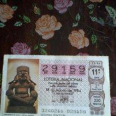 Lotería Nacional: DÉCIMO DE LA LOTERIA NACIONAL. 18 DE AGOSTO 1984. Nº 29159. MOTIVO RETRATO DE GAZACA CULTURA ZAPOTEC. Lote 50630330