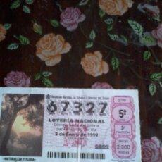 Lotería Nacional: DÉCIMO DE LA LOTERÍA NACIONAL 9 ENERO 1999. Nº 67327. NOTIVO NATURALEZA Y FLORA EL OCASO. Lote 50631192