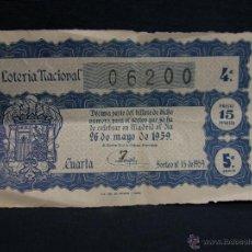 Lotería Nacional: BILLETE LOTERIA NACIONAL 06200 4ª MADRID 26 MAYO 1959 SORTEO BARNA 15 DE 1959 10X17,5CMS. Lote 51416188