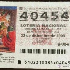 Lotería Nacional: LOTERÍA NACIONAL. 22 DE DICIEMBRE DE 2003. NAVIDAD.. Lote 52898404