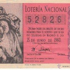 Lotería Nacional: DECIMO LOTERIA NACIONAL - MADRID 25-JUNIO DE 1960 - SORTEO NÚM. 18 - 52826. Lote 54149202