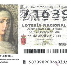 Lotería Nacional: 1 DECIMO LOTERIA SABADO - 11 ABRIL 2009 - 30/09 - 150 ANIV COFRADIA DOLORES CORONADA ALORA - MALAGA. Lote 54309526