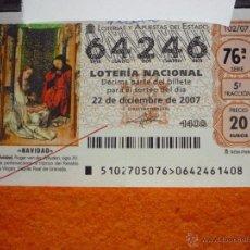 Lotería Nacional: DÉCIMO LOTERÍA NACIONAL / LOTERÍA DE NAVIDAD, Nº 64246 / 22 DICIEMBRE 2007.. Lote 54791435