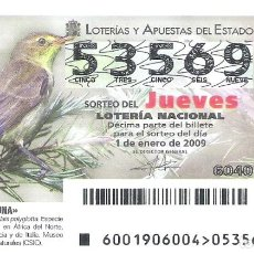 Lotería Nacional: 1 DECIMO LOTERIA NACIONAL JUEVES - 1 ENERO 2009 - 1/09 - FAUNA - AVES - ZARCERO COMUN. Lote 61940728