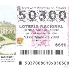 Lotería Nacional: 1 DECIMO LOTERIA DEL SABADO - 13 MAYO 2000 - 37/00 - SAN ILDEFONSO - LA GRANJA ( SEGOVIA ). Lote 43680149