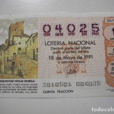 Lotería Nacional: LOTERIA NACIONAL 18 DE MAYO DE 1991 20/91 ARQUITECTURA POPULAR ESPAÑOLA MARTOS 04025. Lote 77645413