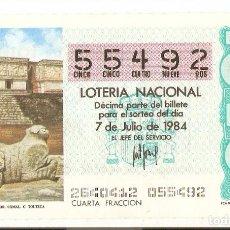 Lotería Nacional: DÉCIMO DE LOTERÍA NACIONAL - 55492 - SERIE 12ª - FRACCIÓN 4ª - 26/84 - 7 JULIO 1984. Lote 83787524