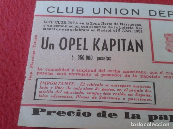 Lotería Nacional: LOTE 4 PARTICIPACIONES LOTERÍA NACIONAL CLUB UNIÓN DEPORTIVA MAGREB RIADI 1958 OPEL KAPITAN RIFA VER - Foto 3 - 84511872
