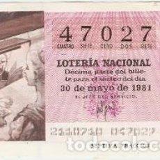 Lotería Nacional: DÉCIMO LOTERÍA NACIONAL, SORTEO Nº 21. 30-5-81. EL APUNTADOR. REF. 9-81-21. Lote 97705907