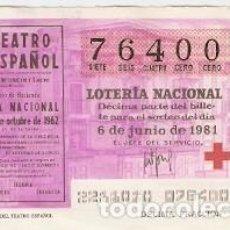 Lotería Nacional: DÉCIMO LOTERÍA NACIONAL. SORTEO Nº 22. 6-6-81. CARTEL Y FACHADA DEL TEATRO ESPAÑOL. REF. 9-81-22. Lote 97706159